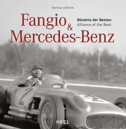 Fangio & Mercedes-Benz: Bündnis der Besten / Alliance of the Best