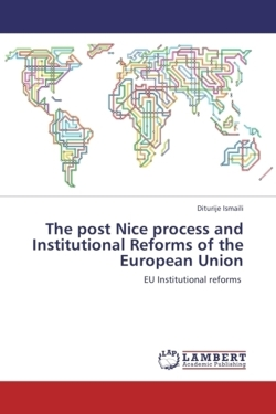 The post Nice process and Institutional Reforms of the European Union - Ismaili, Diturije