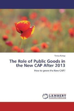 The Role of Public Goods in the New CAP After 2013 - Kolop, Tímea