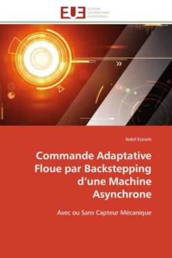 Commande Adaptative Floue par Backstepping d'une Machine Asynchrone - Ezziani, Nabil
