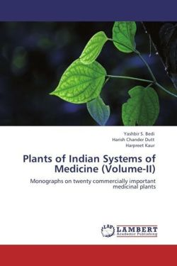 Plants of Indian Systems of Medicine (Volume-II): Monographs on twenty commercially important  medicinal plants