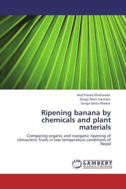 Ripening banana by chemicals and plant materials - Khatiwada, Bed Prasad / Gautam, Durga Mani / Dhakal, Durga Datta