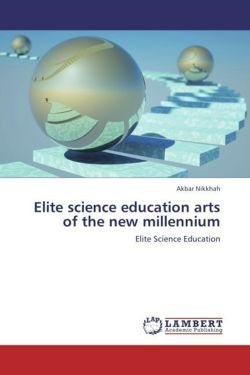 Elite science education arts of the new millennium