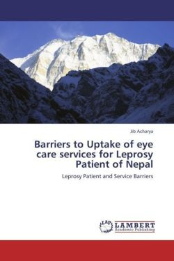 Barriers to Uptake of eye care services for Leprosy Patient of Nepal - Acharya, Jib