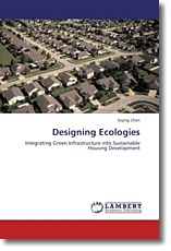 Designing Ecologies: Integrating Green Infrastructure into Sustainable Housing Development