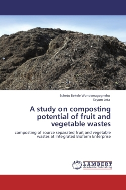 A study on composting potential of  fruit and vegetable wastes - Bekele Wondemagegnehu, Eshetu / Leta, Seyum