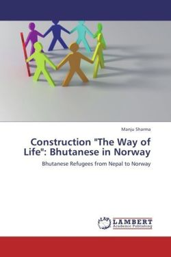 "Construction ""The Way of Life"": Bhutanese in Norway"