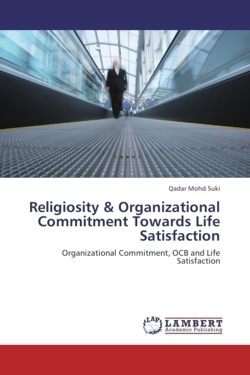 Religiosity & Organizational Commitment Towards   Life Satisfaction - Mohd Suki, Qadar