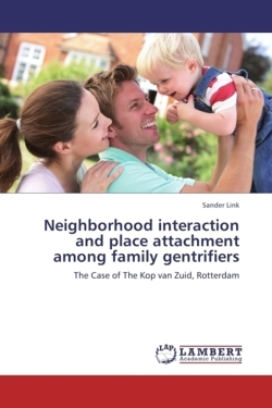 Neighborhood interaction and place attachment among family gentrifiers - Link, Sander