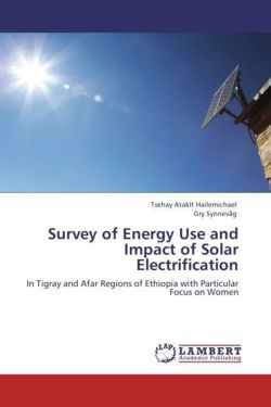 Survey of Energy Use and Impact of Solar Electrification - Hailemichael, Tsehay Ataklt / Synnevåg, Gry