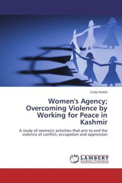 Women's Agency; Overcoming Violence by Working for Peace in Kashmir