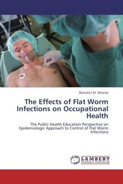 The Effects of Flat Worm Infections on Occupational Health - Mwenji, Benedict M.