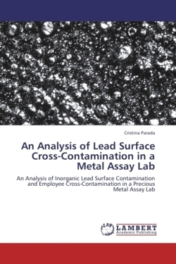 An Analysis of Lead Surface Cross-Contamination in a Metal Assay Lab - Parada, Cristina