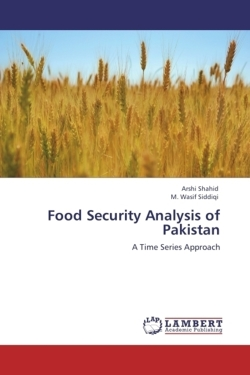 Food Security Analysis of Pakistan - Shahid, Arshi / Siddiqi, M. Wasif