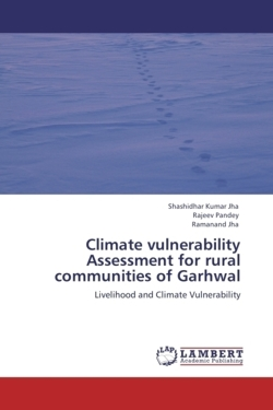 Climate vulnerability Assessment for rural communities of Garhwal - Jha, Shashidhar Kumar / Pandey, Rajeev / Jha, Ramanand