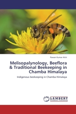 Melisopalynology, Beeflora & Traditional Beekeeping in Chamba Himalaya