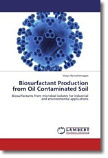 Biosurfactant Production from Oil Contaminated Soil: Biosurfactants from microbial isolates for industrial and environmental applications