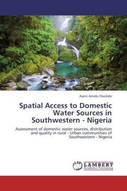 Spatial Access to Domestic Water Sources in Southwestern - Nigeria - Amidu Owolabi, Ayeni