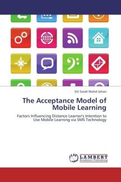 The Acceptance Model of Mobile Learning - Mohd Johari, Siti Sarah / Ismail, Issham