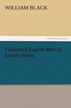 Goldsmith English Men of Letters Series - Black, William