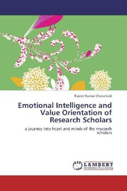 Emotional Intelligence and Value Orientation of Research Scholars - Chaturvedi, Rajesh Kumar