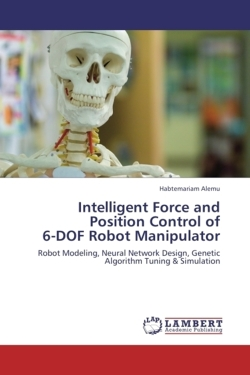 Intelligent Force and Position Control of  6-DOF Robot Manipulator - Alemu, Habtemariam