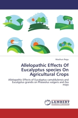 Allelopathic Effects Of Eucalyptus species On Agricultural Crops