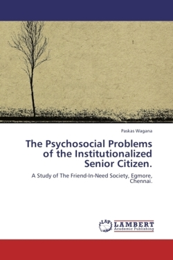 The Psychosocial Problems of the Institutionalized Senior Citizen. - Wagana, Paskas