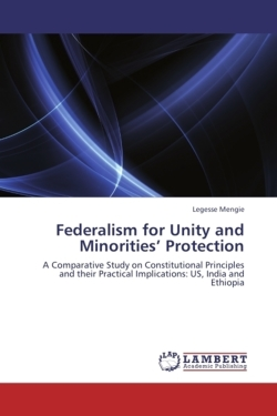 Federalism for Unity and Minorities' Protection - Mengie, Legesse