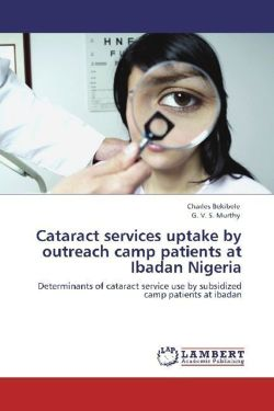 Cataract services uptake by outreach camp patients at Ibadan Nigeria - Bekibele, Charles / Murthy, G. V. S.