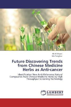 Future Discovering Trends from Chinese Medicine Herbs as Anti-cancer - Al Shawi, Ali / Tonghui, Ma