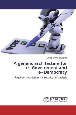 A generic architecture for e-Government and e-Democracy - Grima-Izquierdo, Carlos
