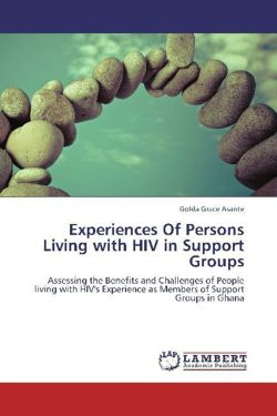 Experiences Of Persons Living with HIV in Support Groups - Grace Asante, Golda