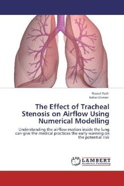 The Effect of Tracheal Stenosis on Airflow Using Numerical Modelling - Hadi, Nasrul / Osman, Kahar