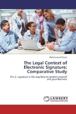 The Legal Context of Electronic Signature; Comparative Study - Zwairi, Abdelmajeed