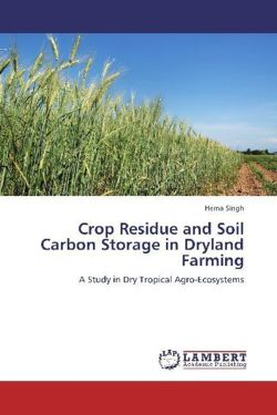 Crop Residue and Soil Carbon Storage in Dryland Farming - Singh, Hema