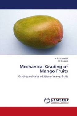 Mechanical Grading of Mango Fruits - Bhalodiya, V. B. / Joshi, D. C.