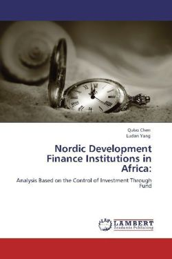 Nordic Development Finance Institutions in Africa: - Chen, Qubo / Yang, Ludan
