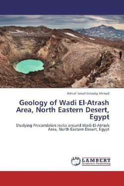 Geology of Wadi El-Atrash Area, North Eastern Desert, Egypt - Ismail Embaby Ahmed, Ashraf