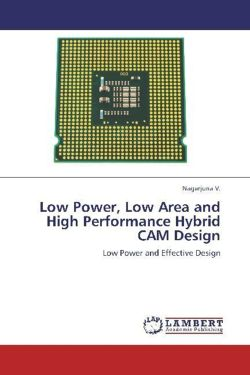 Low Power, Low Area and High Performance Hybrid CAM Design: Low Power and Effective Design