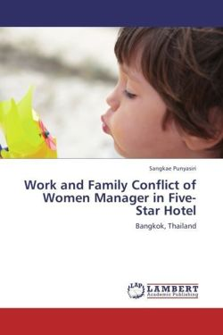 Work and Family Conflict of Women Manager in Five-Star Hotel - Punyasiri, Sangkae