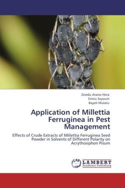Application of Millettia Ferruginea in Pest Management: Effects of Crude Extracts of Millettia Ferruginea Seed Powder in Solvents of Different Polarity on Acrythosiphon Pisum