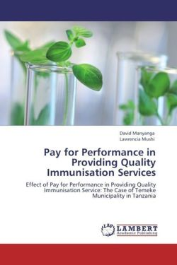 Pay for Performance in Providing Quality Immunisation Services - Manyanga, David / Mushi, Lawrencia