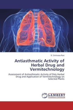 Antiasthmatic Activity of Herbal Drug and Vermitechnology - Rao, D. Srinivasa