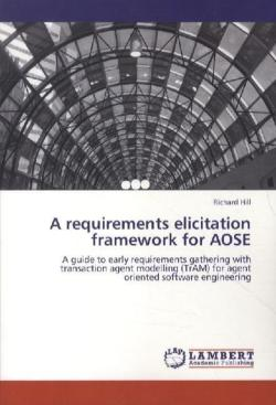 A requirements elicitation framework for AOSE - Hill, Richard