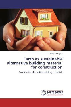 Earth as sustainable alternative building material for construction - Chepuri, Rakesh