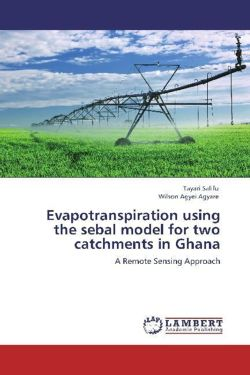Evapotranspiration using the sebal model for two catchments in Ghana