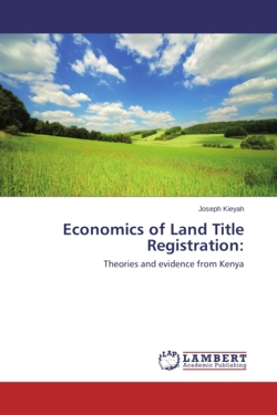 Economics of Land Title Registration: - Kieyah, Joseph