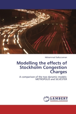 Modelling the effects of Stockholm Congestion Charges - Saifuzzaman, Mohammad