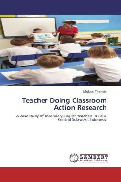 Teacher Doing Classroom Action Research - Thamrin, Mukrim